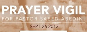 Pastor Saeed Abedinigalangashi - Prayer Vigil Scheduled for September 26th