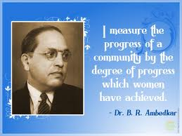 Dr.Ambedkar wanted dalit women to receive education. It is estimated that every day three dalit women are raped; dalit women are often forced to sit at the back of their school classrooms, or even outside.