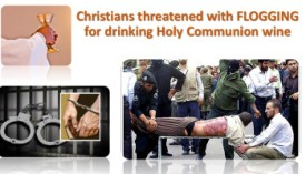 iran-christians-threatened-with-flogging-for-drinking-holy-communion
